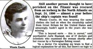 Осенью 1990 года норвежский траулер «Фоссхаген» снял женщину с айсберга в двухстах с лишним милях юго-западнее Исландии. Она назвала свое имя — Винни Каутс, заявив, что она являлась пассажиркой утонувшего «Титаника»