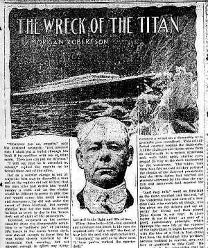 За 14 лет до катастрофы с «Титаником» Морган Робертсон опубликовал роман «Тщетность», в котором с удивительной точностью описал внутреннее устройство корабля, предсказав даже его название (у Робертсона он назывался «Титан»)